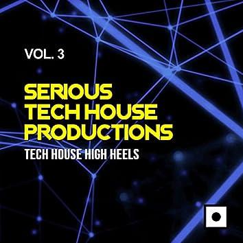 Serious Tech House Productions, Vol. 3 (Tech House High Heels)