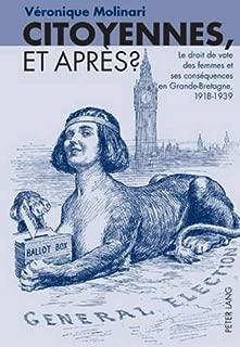 Citoyennes, et après ?: Le droit de vote des femmes et ses conséquences en Grande-Bretagne, 1918-1939 (French Edition)