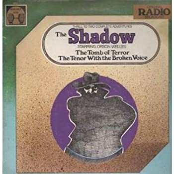 The Shadow Radio Shows - The Tomb of Terror and The Tenor With the Broken Voice