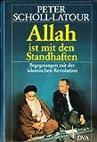 Allah ist mit den Standhaften.Begegnungen mit der islamischen Revolution - Peter Scholl-Latour