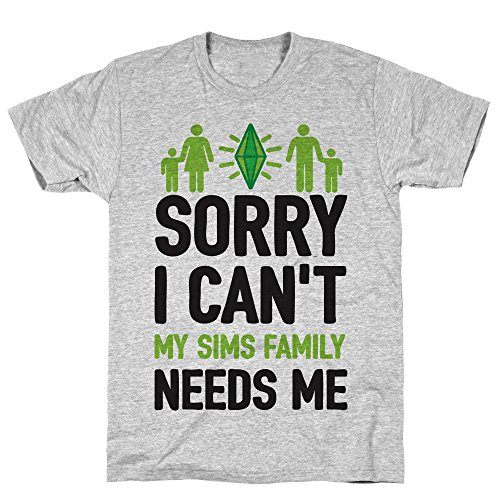 LookHUMAN Sorry I Can't My Sims Family Needs Me Small Athletic Gray Men's Cotton Tee