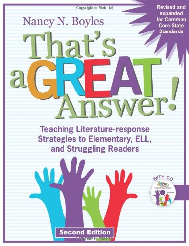 Download That's a Great Answer!: Teaching Literature-Response Strategies to Elementary, ELL, and Struggling Readers (Maupin House) 1936700441
