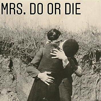 Mrs. Do or Die