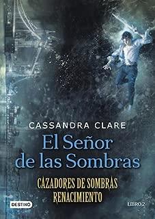 SEÑOR DE LAS SOMBRAS, EL-CAZADORES DE SOMBRAS RENACIMIENTO