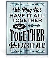 私たちはそれをすべて一緒に持っているわけではないかもしれませんが一緒に私たちはそれをすべて持っています超耐久性のあるブリキの看板レトロバー人々の洞窟カフェガレージ家の壁の装飾看板8x12インチ