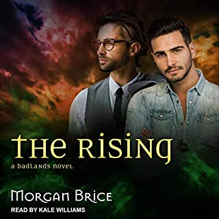 The Rising     Badlands Series, Book 2              Written by:                                                                                                                                 Morgan Brice                               Narrated by:                                                                                                                                 Kale Williams                      Length: 6 hrs and 48 mins     Not rated yet     Overall 0.0