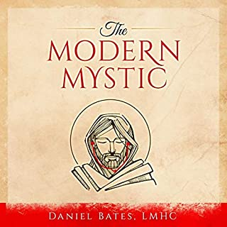 The Modern Mystic                   By:                                                                                                                                 Daniel Bates                               Narrated by:                                                                                                                                 Reece O'Young                      Length: 6 hrs and 57 mins     Not rated yet     Overall 0.0