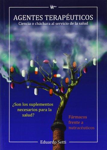 Agentes Terapéuticos. Ciencia O Cháchara Al Servicio De La Salud (O3pinión)