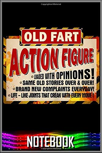 Notebook: Old Fart Life Sized Action Figure - Funny Birthday T- funny 6x9 inch notebook