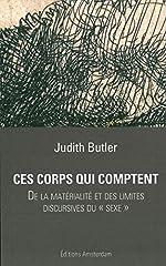 Ces corps qui comptent - De la matérialité et des limites discursives du sexe de Judith Butler