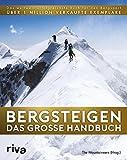 Bergsteigen - Das große Handbuch: Das weltweit erfolgreichste Buch für den Bergsport. Über 1 Mio. verkaufte Exemplare (German Edition)