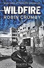 Wildfire: A Post-Apocalyptic Pandemic Survival Thriller (The Hurst Chronicles)