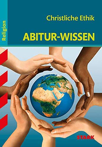STARK Abitur-Wissen - Religion Christliche Ethik (STARK-Verlag - Abitur- und Prüfungswissen)