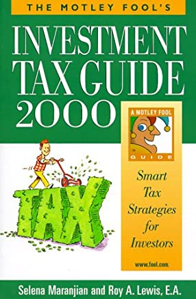 The Motley Fool's Investment Tax Guide 2000: Smart Tax Strategies for Investors