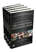 The International Encyclopedia of Organizational Communication, 4 Volume Set (ICAZ - Wiley Blackwell-ICA International Encyclopedias of Communication)