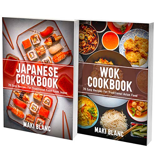 Japanese Cookbook And Wok Recipes: Asian Food Made Simple With 140 Tasty Dishes From Japan (English Edition)