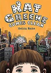 Kat Greene Comes Cleanby Melissa Roske