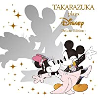 TAKARAZUKA PLAYS DISNEY DELUXE(+DVD) by Disney