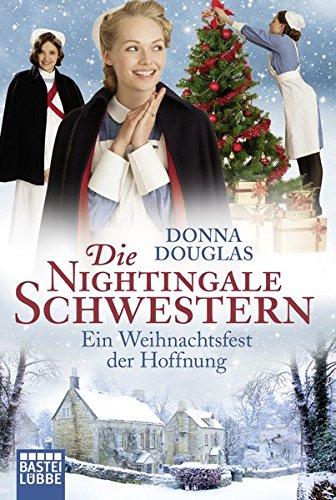 Die Nightingale Schwestern: Ein Weihnachtsfest der Hoffnung. Roman (Nightingales-Reihe, Band 7)