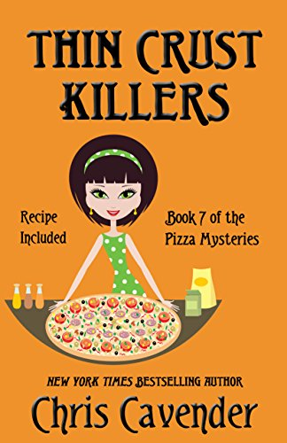 Thin Crust Killers: Pizza Mystery #7 (Pizza Lover's Mystery)