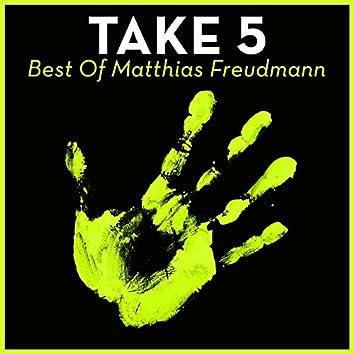 Take 5 - Best Of Matthias Freudmann