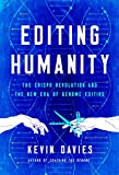 Editing Humanity: The CRISPR Revolution and the New Era of Genome Editing