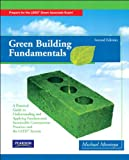 Green Building Fundamentals (2-downloads): Practical Guide to Understanding and Applying Fundamental Sustainable Construction Practices and the LEED System
