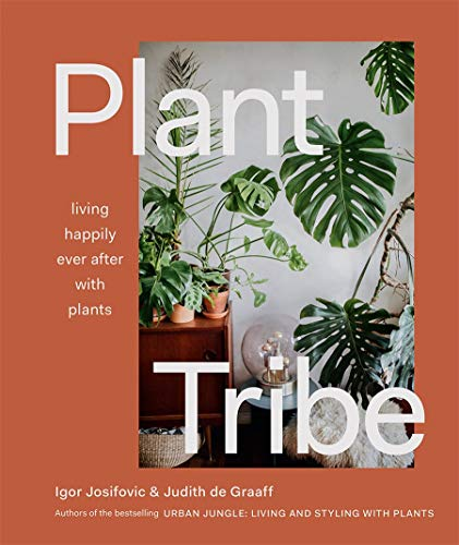Compare Textbook Prices for Plant Tribe: Living Happily Ever After with Plants  ISBN 9781419740411 by Josifovic, Igor,De Graaff, Judith