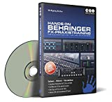 Hands on Behringer FX-Praxistraining - Der umfassende Lernkurs (PC+Mac+Tablet)