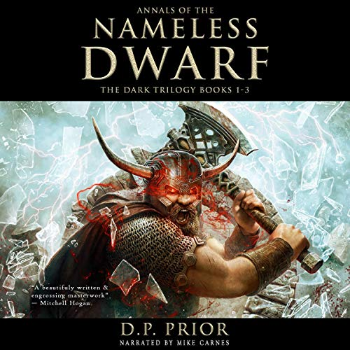 The Dark Trilogy: Annals of the Nameless Dwarf Audiobook By D.P. Prior cover art