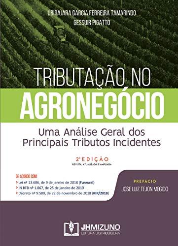 Tributação no Agronegócio: uma Análise Geral dos Principais Tributos Incidentes
