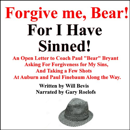 An Open Letter to Coach Paul 'Bear' Bryant Asking His Forgiveness for My Sins audiobook cover art