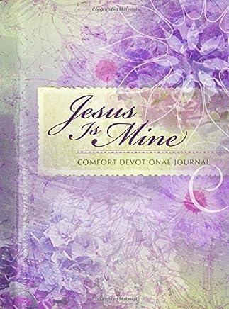 Jesus Is Mine: Comfort Devotional Journal