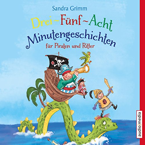 Drei-Fünf-Acht-Minutengeschichten für Piraten und Ritter audiobook cover art
