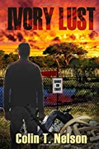 Ivory Lust (Pete Chandler Travels the World)