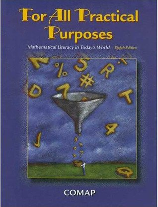 For All Practical Purposes (Paper): Mathematical Literacy in Today's World   [FOR ALL PRAC PURPOSES (PAPER)] [Paperback]
