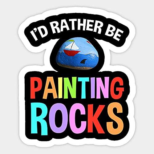 Id Rather Be Painting Rocks Stickers, Vinyl Sticker,Funny Sticker, Gift Sticker