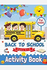 Back to School Activity Book for Kids Ages 4-8: Coloring, Mazes, Dot to Dot, Puzzles, Maths and More! Paperback