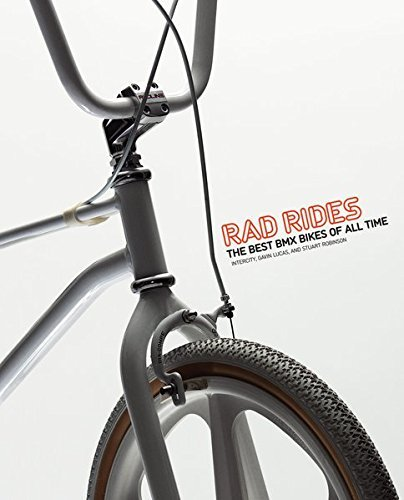 Rad Rides: The Best BMX Bikes of All Time by Intercity (7-May-2012) Paperback