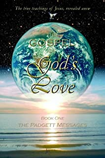 The Gospel of God's Love - the Padgett Messages