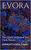 Evora: The Quest to Defeat the Dark Maves (English Edition)