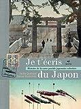 Je T'Ecris du Japon - Histoire de la Carte Postale Japonaise