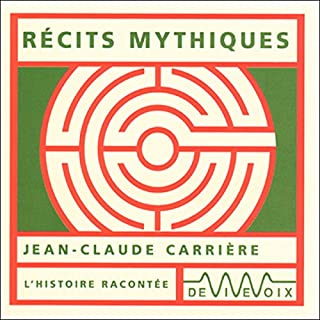 Récits mythiques                   Written by:                                                                                                                                 Jean-Claude Carrière                               Narrated by:                                                                                                                                 Jean-Claude Carrière                      Length: 1 hr and 5 mins     Not rated yet     Overall 0.0