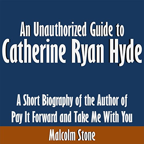 An Unauthorized Guide to Catherine Ryan Hyde audiobook cover art