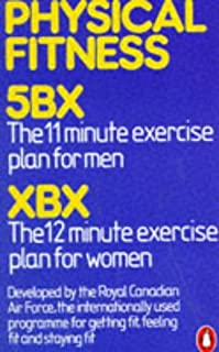 Physical Fitness: 5BX 11-minute-a-day plan for men, XBX 12-minute-a-day plan for women