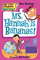 My Weird School #4: Ms. Hannah Is Bananas! (My Weird School, 4)