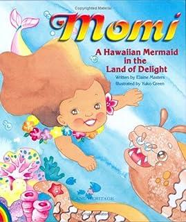 Momi: A Hawaiian Mermaid in the Land of Delight