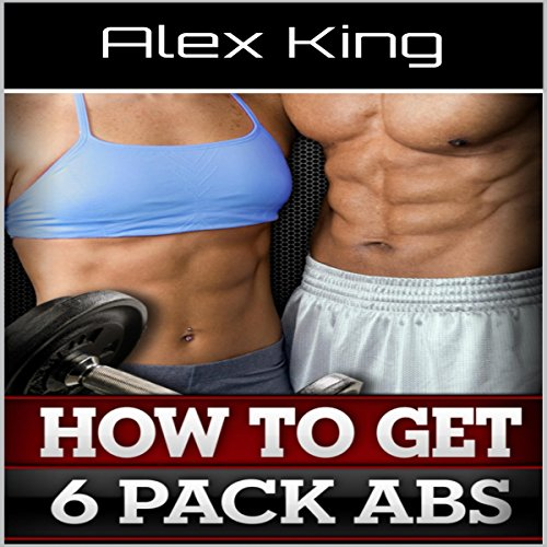 How to Get Six Pack Abs audiobook cover art