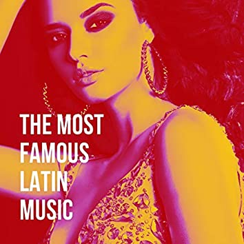 The Most Famous Latin Music
