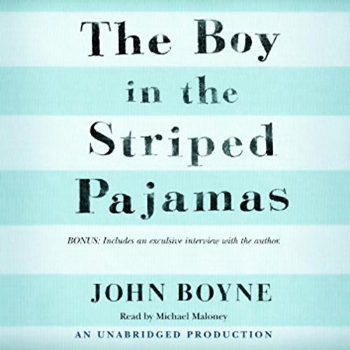 The Boy in the Striped Pajamas                   Written by:                                                                                                                                 John Boyne                               Narrated by:                                                                                                                                 Michael Maloney                      Length: 4 hrs and 57 mins     17 ratings     Overall 4.6